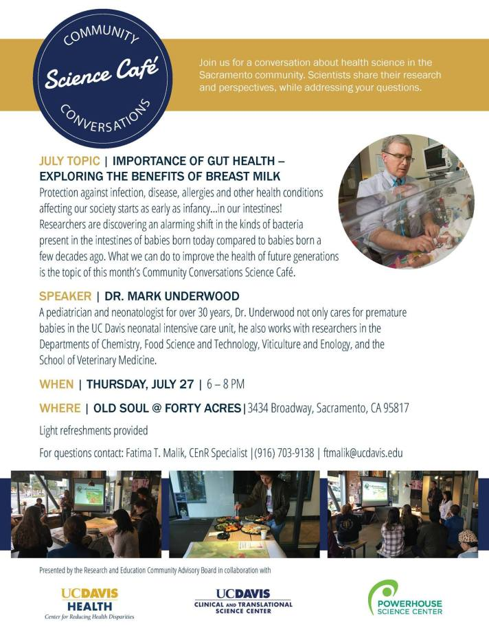 A poster for the Community Conversations Science Cafe event for July 27th, hosted by UC Davis Clinical and Translational Science Center. There is a photo of Doctor Mark Underwood, a UC Davis pediatrician. The poster says contact Fatima Malik at F T Malik at U C Davis dot edu for more information.